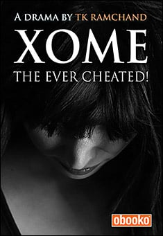XOME the ever cheated! By TK Ramchand