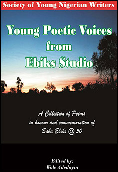 Young Poetic Voices from Ebiks Studio  edited by Wole Adedoyin