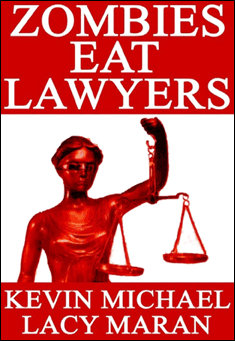 Zombies Eat Lawyers by Lacy Maran & Kevin Michael